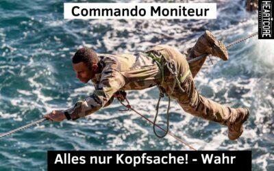 Commando Moniteur – Alles nur Kopfsache?! – Wahr oder Falsch
