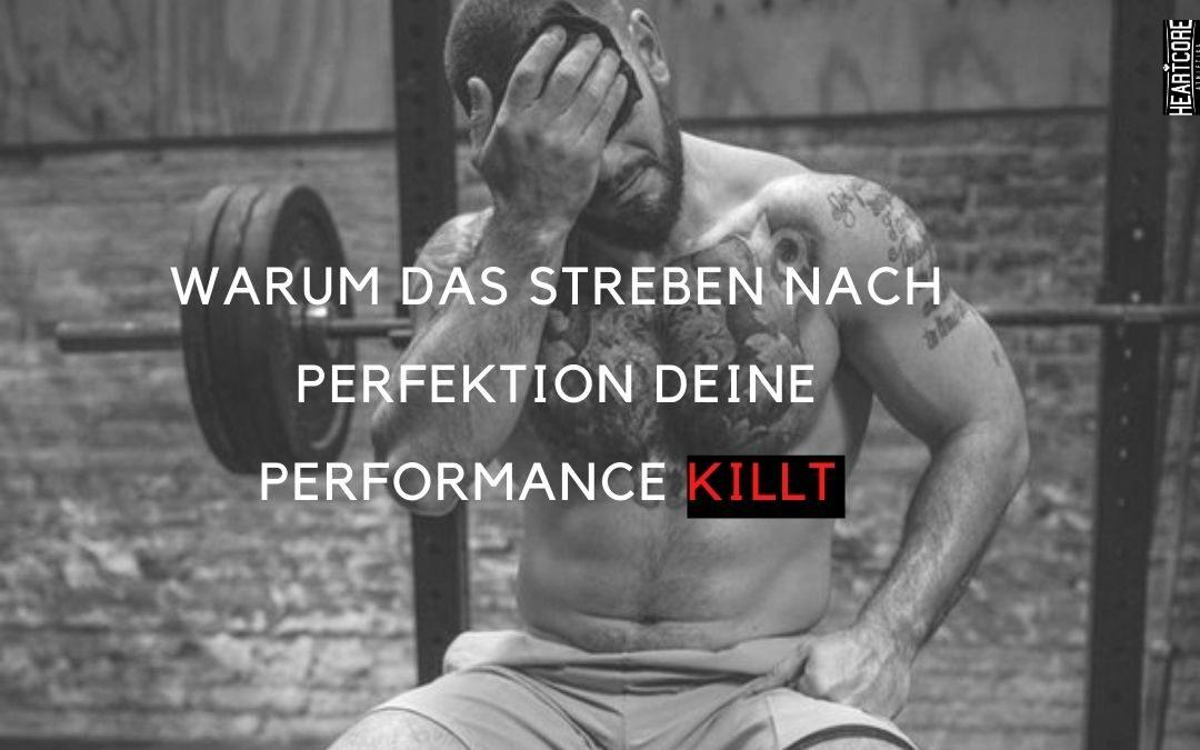 Warum das Streben nach Perfektion deine Performance killt